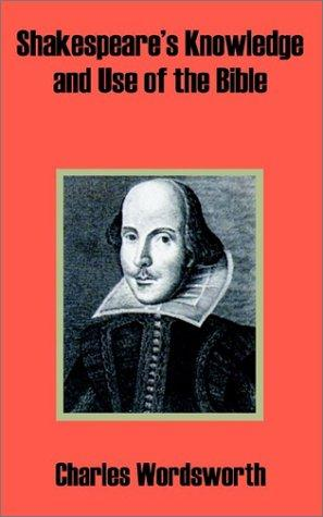 Shakespeare's Knowledge and Use of the Bible