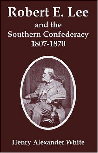 Download Robert E. Lee And The Southern Confederacy, 1807-1870