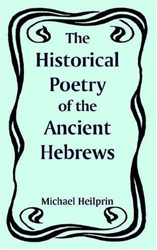 Download Historical Poetry of the Ancient Hebrews