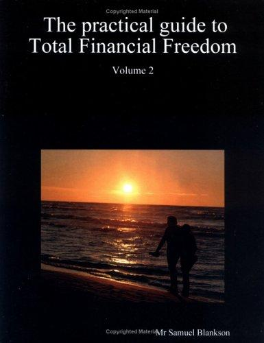 Download The Practical Guide to Total Financial Freedom
