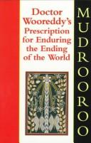 Download Doctor Wooreddy's prescription for enduring the ending of the world