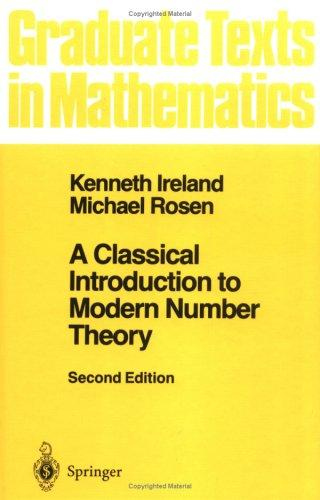 Download A classical introduction to modern number theory