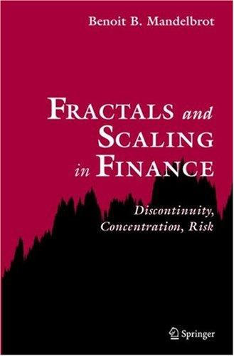 Image for Fractals and Scaling in Finance: Discontinuity, Concentration, Risk. Selecta Volume E