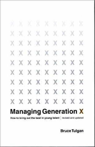 Managing Generation X by Bruce Tulgan