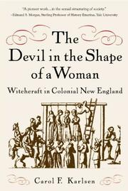 Cover image for The Devil in the Shape of a Woman: Witchcraft in Colonial New England