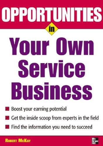 Download Opportunities in Your Own Service Business (Opportunities in)