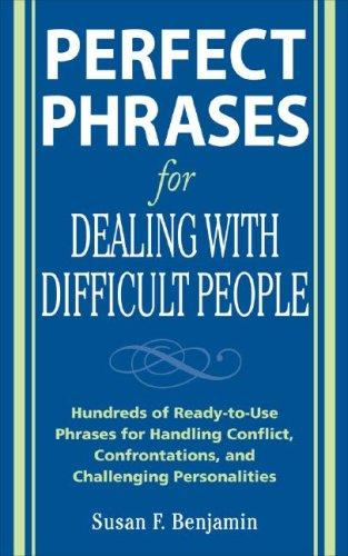 Perfect Phrases for Dealing with Difficult People