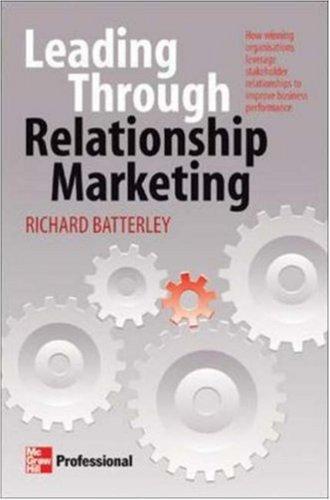 Download Leading Through Relationship Marketing