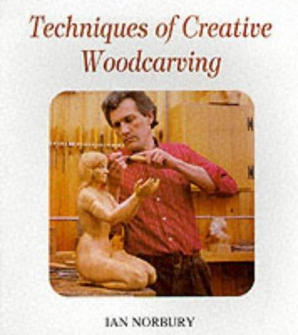 Techniques of Creative Woodcarving