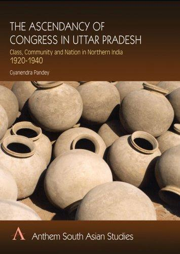 Download The Ascendancy of the Congress in Uttar Pradesh