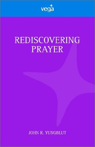 Rediscovering Prayer
