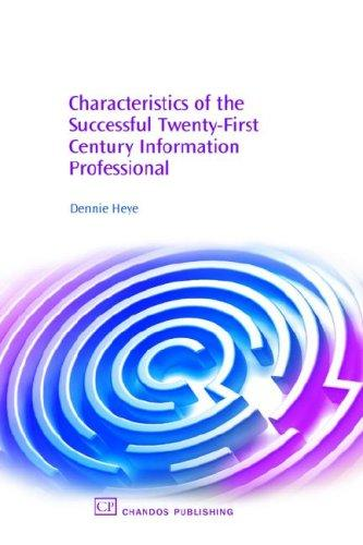 Characteristics of the Successful Twenty-First Century Information Professional
