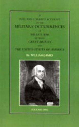 Download Full and Correct Account of the Military Occurrences of the Late War Between Great Britain and the United States of America
