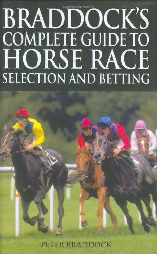 Download Braddock's Complete Guide to Horse Race Selection and Betting
