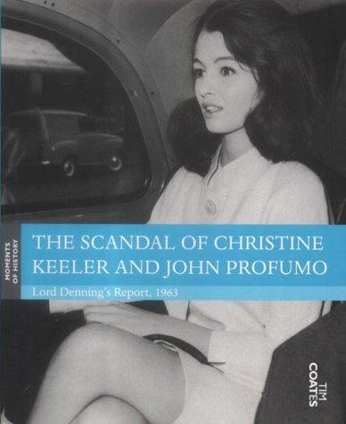 Image for The Scandal of Christine Keeler and John Profumo: Lord Denning's Report, 1963 (Moments of History)
