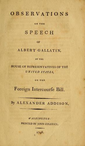 Download Observations on the speech of Albert Gallatin, in the House of Representatives of the United States, on the foreign intercourse bill