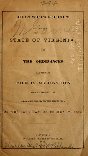 Download Constitution of the State of Virginia, and the ordinances adopted by the Convention which assembled at Alexandria, on the 13th day of February, 1864.