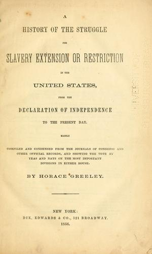 A history of the struggle for slavery extension or restriction in the United States