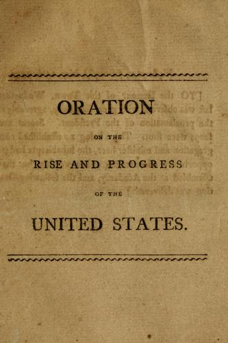 Download An oration on the rise and progress of the United States of America, to the present crisis, and on the duties of the citizens