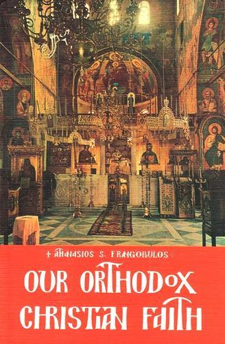 Our orthodox christian faith
