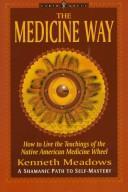 The medicine way.