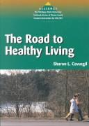 Download The Road to Healthy Living (Alliance : the Michigan State University Textbook Series of Theme-Based Content Instruction for Esl/Efl)