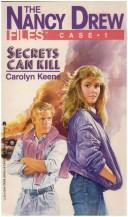 Secrets Can Kill (Nancy Drew Files #1)