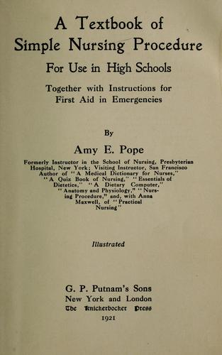 A textbook of simple nursing procedure for use in high schools