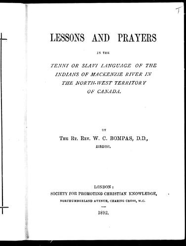 Download Lessons and prayers in the Tenni or Slavi language of the Indians of Mackenzie River in the North-West Territory of Canada