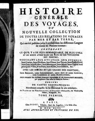 Download Histoire générale des voyages ou Nouvelle collection de toutes les relations de voyages par mer et par terre, qui ont été publiées jusqu'à présent dans les différentes langues de toutes les nations connues