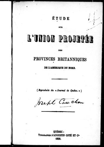 Download Étude sur l'union projetée des provinces britanniques de l'Amérique du Nord