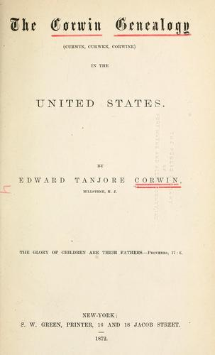 Corwin genealogy (Curwin, Curwen, Corwine) in the United States.
