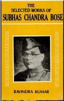 The Selected Works of Subhas Chandra Bose (1936-1946)
