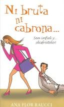 Download Ni Bruta Ni Cabrona Sea Infiel Y Disfrutelo/Neither an Idiot Nor a Bitch Be Unfaithful and Enjoy It