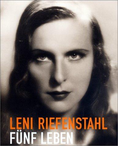 Leni Riefenstahl-Five Lives