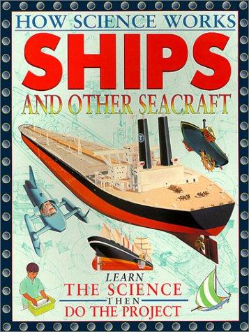 Download Ships and Other Seacraft (How Science Works)