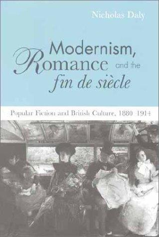 Download Modernism, romance, and the fin de siècle