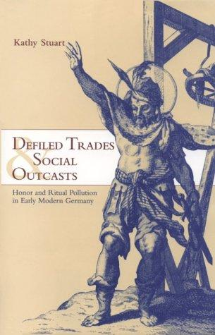 Download Defiled Trades and Social Outcasts