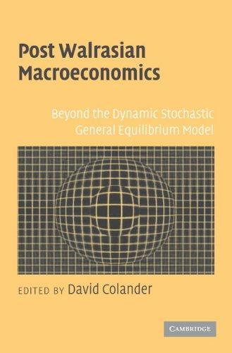 Post Walrasian Macroeconomics
