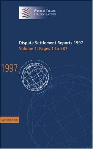 Dispute Settlement Reports 1997 (World Trade Organization Dispute Settlement Reports)