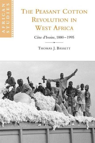 Download The Peasant Cotton Revolution in West Africa
