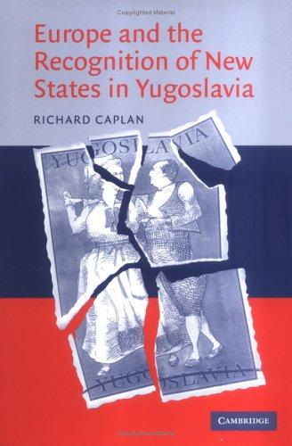 Download Europe and the Recognition of New States in Yugoslavia