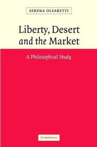 Liberty, desert and the market