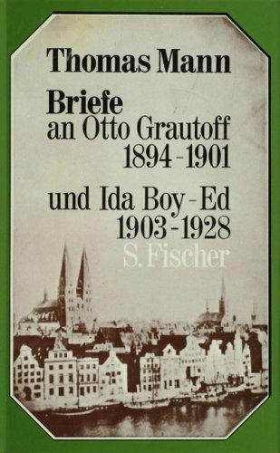 Briefe an Otto Grautoff, 1894-1901, und Ida Boy-Ed, 1903-1928
