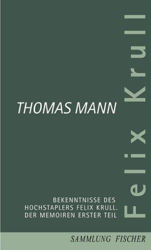 Download Bekenntnisse des Hochstaplers Felix Krull. Der Memoiren erster Teil.
