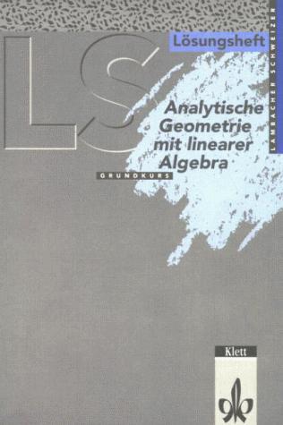 Lambacher-Schweizer, Sekundarstufe II, Neubearbeitung, Analytische Geometrie mit Linearer Algebra (Baden-Württemberg, Hessen, Niedersachsen)