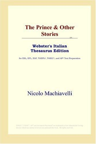 Download The Prince & Other Stories (Webster's Italian Thesaurus Edition)