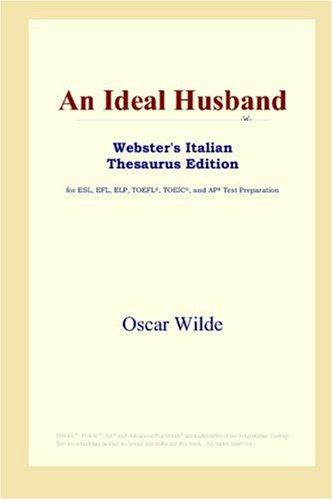 An Ideal Husband (Webster's Italian Thesaurus Edition)