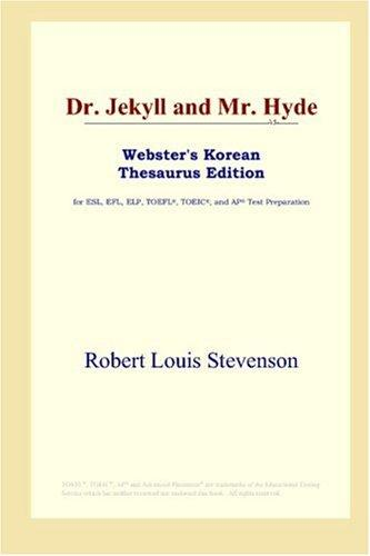Dr. Jekyll and Mr. Hyde (Webster's Korean Thesaurus Edition)