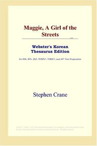Download Maggie, A Girl of the Streets (Webster's Korean Thesaurus Edition)